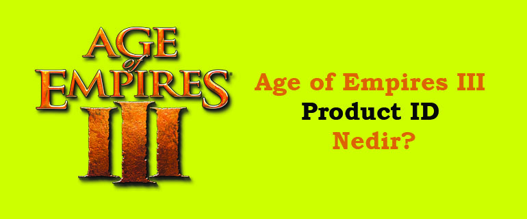 Age of Empires III Product ID Nedir?